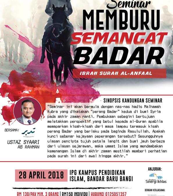 Seminar Ibrah Surah Al-Anfaal: Memburu Semangat Badar